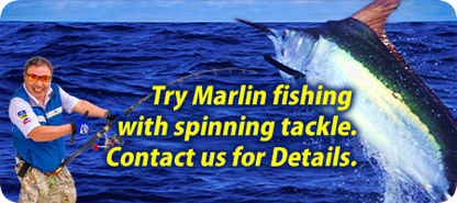 You can try hitting Marlin with spinning tackle、Contact us about details.